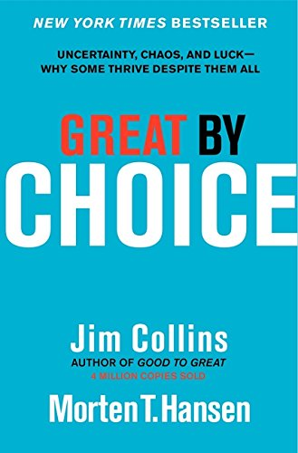 Great-by-Choice-Uncertainty-Chaos-and-Luck-Why-Some-Thrive-Despite-Them-All-jim-collins