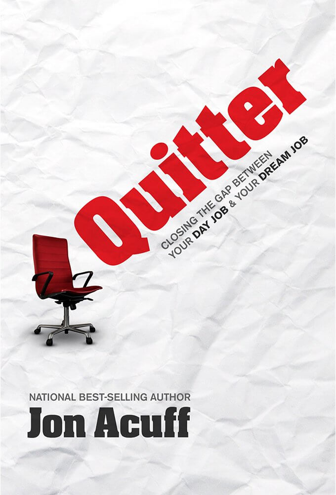 Quitter-Closing-the-Gap-Between-Your-Day-Job-and-Your-Dream-Job-jon-acuff