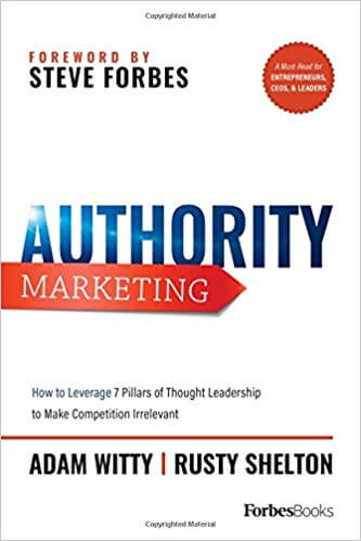 Authority-Marketing-How-to-Leverage-7-Pillars-of-Thought-Leadership-to-Make-Competition-Irrelevant