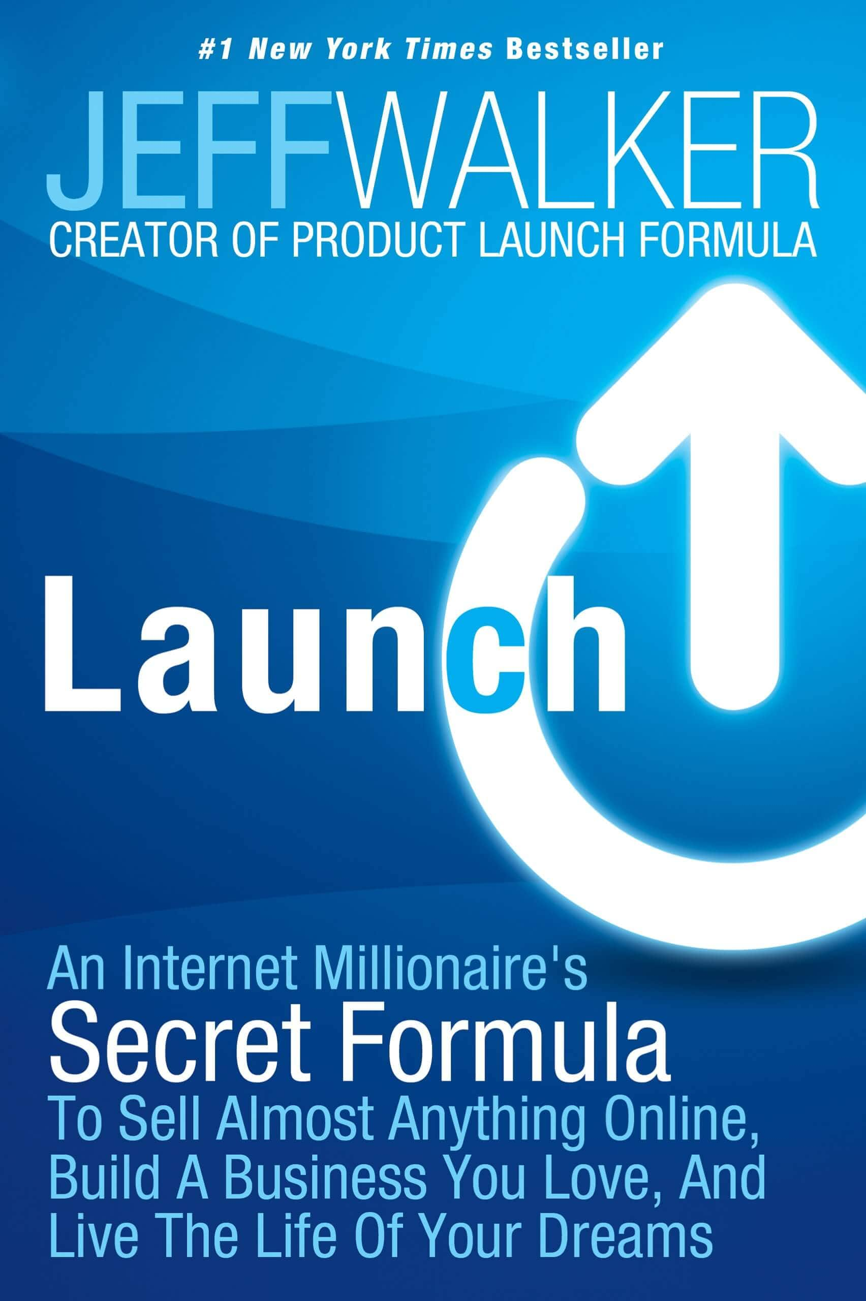 Launch-An-Internet-Millionaires-Secret-Formula-To-Sell-Almost-Anything-Online-Build-A-Business-You-Love-And-Live-The-Life-Of-Your-Dreams