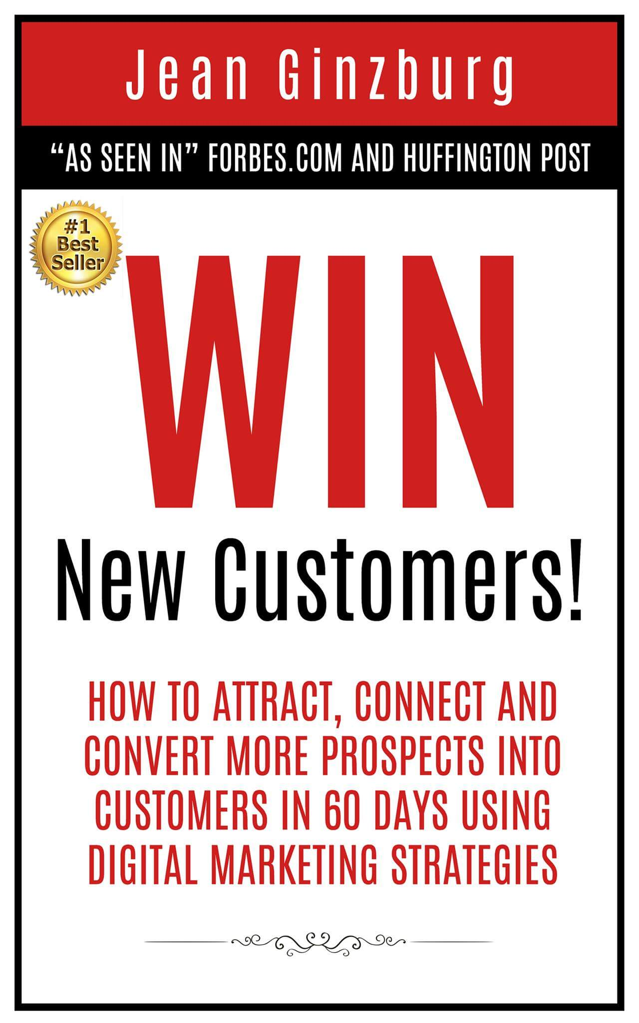 Win-New-Customers-How-to-Attract-Connect-and-Convert-More-Prospects-into-Customers-in-60-Days-Using-Digital-Marketing